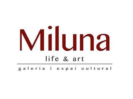 Volem donar la benvinguda a la nova galeria d'Art MILUNA