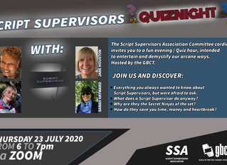 SCRIPT SUPERVISORS QUIZNIGHT - SSA AND GBCT - THURSDAY 23 JULY 2020 - 6 to 7 PM VIA ZOOM