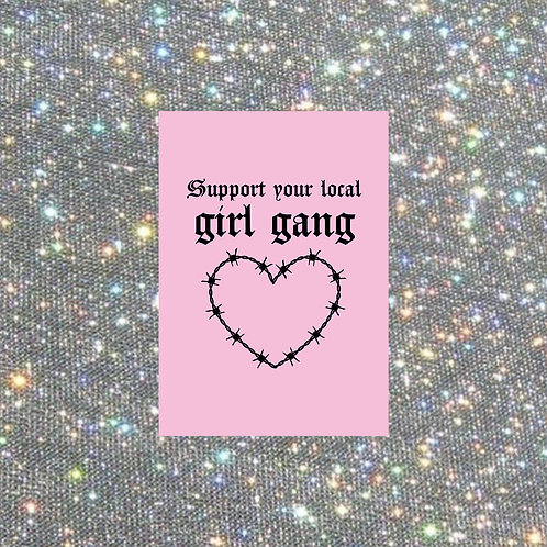 A5 pink 'support your local girl gang' print