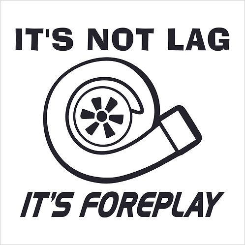 Car Decal It's Not Lag It's Foreplay Decal Window Sticker
