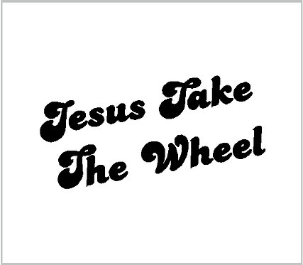 Jesus Take The Wheel Decal Pray Prayer Country Western Window Sticker