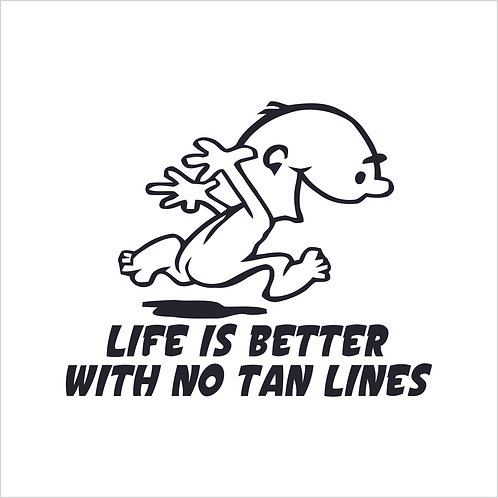 Life Is Better With No Tan Lines Sticker Decal Window Sticker