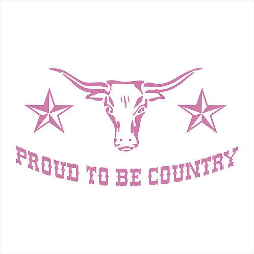 Country Western Decal Cowgirl Cowboy Proud to be Country Life Texas
