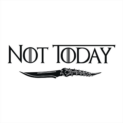 Not Today Decal Game of Thrones Window Sticker