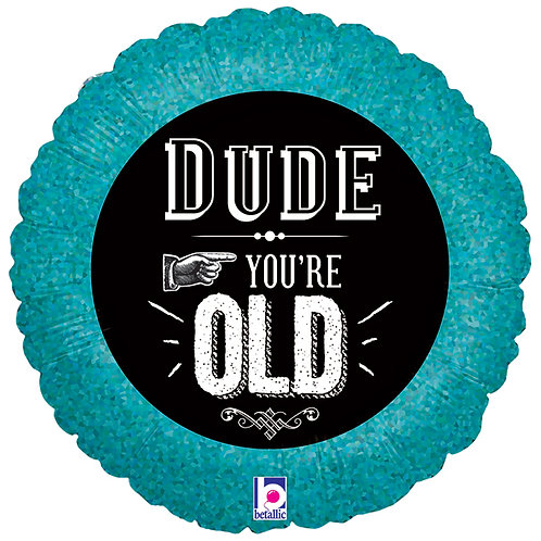 """Balloon Foil 18"""" You're Old"""
