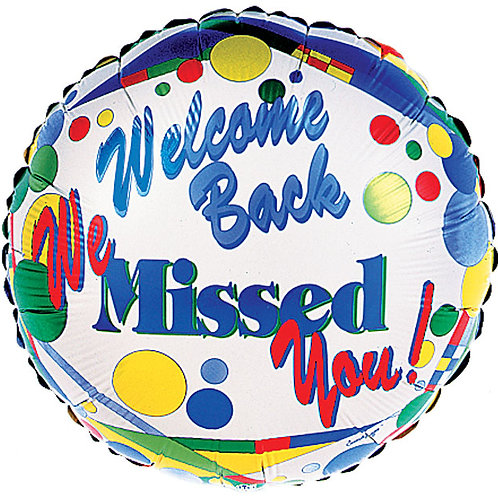 """Balloon Foil 18"""" Welcome Back Missed You!"""