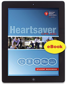 eBook Edition: Heartsaver® CPR AED Student Workbook