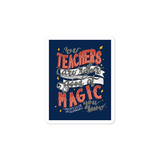 Harry Potter - Teachers are Rather Good at Magic You Know - Sticker - 3x