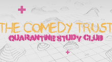 The Comedy Trust's Quarantine Study Club | The Writing Challenge