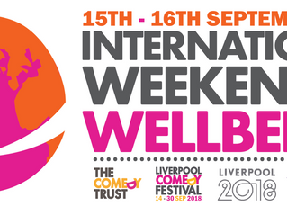 International Weekend of Wellbeing Comes To The Liverpool Comedy Festival 2018