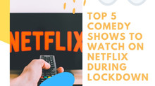 Five Netflix Shows To Watch During A Lockdown