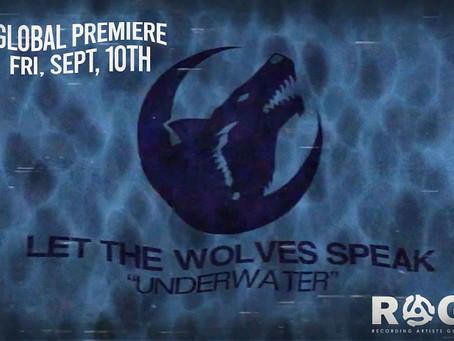 "Let   The Wolves Speak ""Underwater"" Premier"