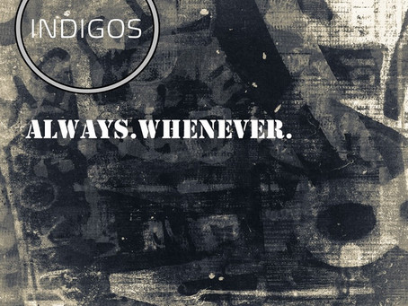 """Indigos release a rock romp with """"Always.Whenever."""""""