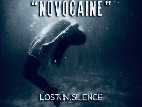 """Lost In Silence Global Premier of """"Novocaine"""" Bends Genres In The Best Ways."""