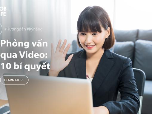10 bí quyết Phỏng vấn tuyển dụng qua Video