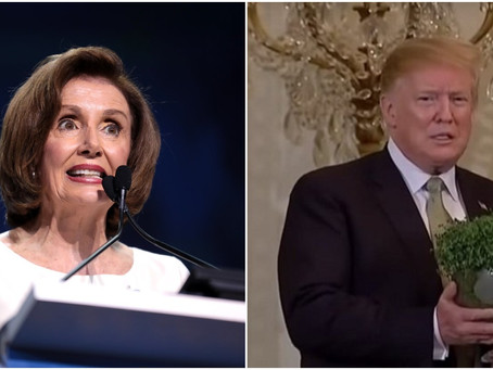 Trump Ruins Pelosi's St. Patty's Day Plans - Refuses to Attend Her Luncheon, Rebukes Her Instead