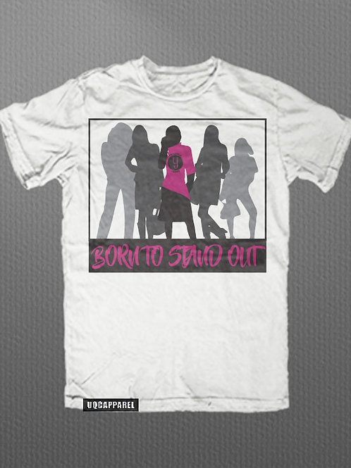 "AD Uniquely Created ""Born To Stand Out"" Female Version Graphic Tee"