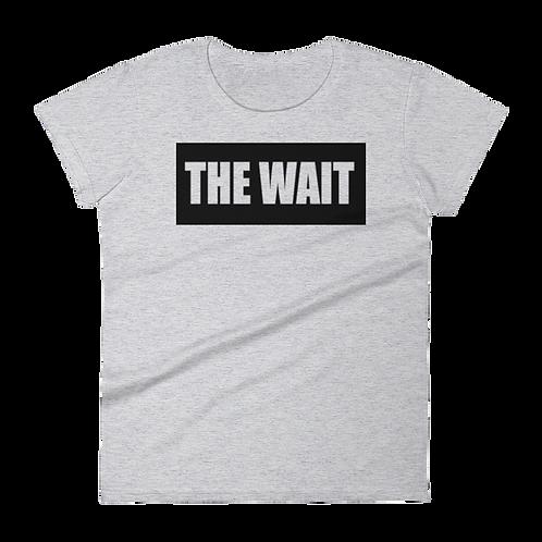 """The Wait"" Womens Graphic Tee *LTD*"