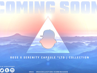 The RoseXSerenity Capsule...Coming Soon!!!