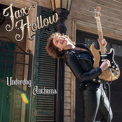 Jax Hollow - Underdog Anthems Digital Album