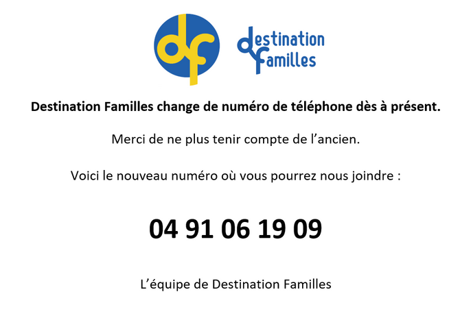 IMPORTANT !!! NOUVEAU NUMERO DE TELEPHONE DE DESTINATION FAMILLE