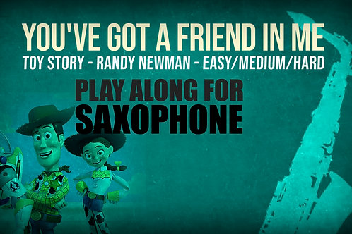 YOU'VE GOT A FRIEND IN ME (TOY STORY) - For solo SAXOPHONE