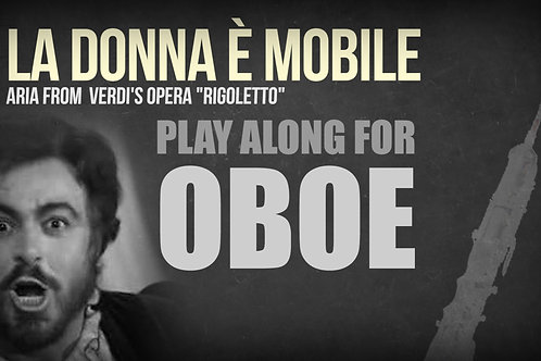 LA DONNA È MOBILE (from Riggoleto) - VERDI - For solo OBOE