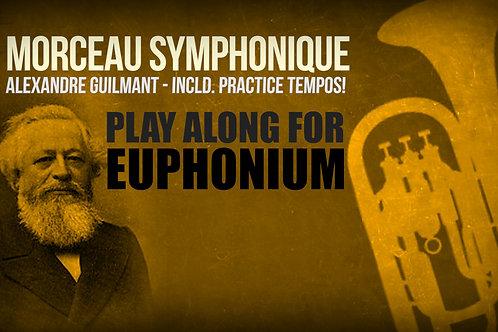 MORCEAU SYMPHONIQUE (by A. GUILMANT) - EUPHONIUM - Incl. PRACTICE TEMPOS