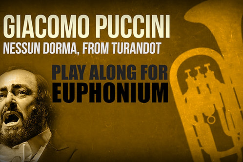Giacomo Puccini, Nessun Dorma (from TURANDOT) - SOLO EUPHONIUM