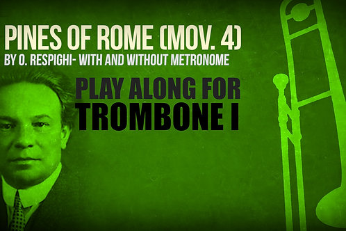 PINES OF ROME - By Ottorino Respighi - Play-Along for TROMBONE I