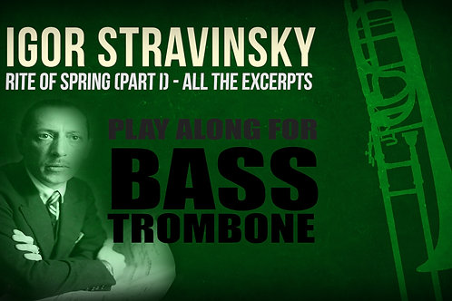 RITE OF SPRING (I. Stravinsky) - 1st PART (All the excerpts) - BASS TROMBONE