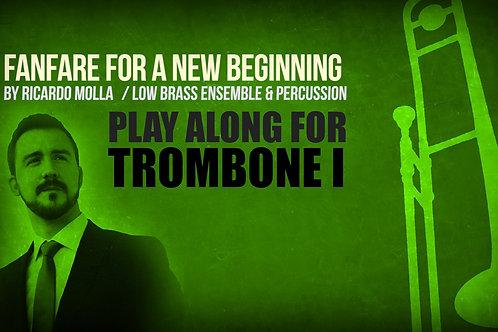 Fanfare for a New Beginning (by Ricardo MOLLÁ) - TROMBONE I - Low Brass Ensemble