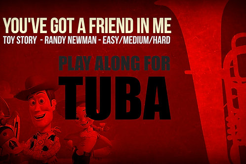 YOU'VE GOT A FRIEND IN ME (TOY STORY) - For solo TUBA