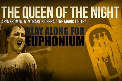 THE QUEEN OF THE NIGHT (Magic Flute) - W. A. MOZART - EUPHONIUM and ORCHESTRA