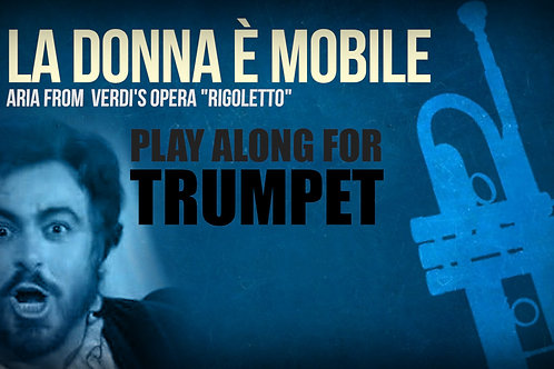 LA DONNA È MOBILE (from Riggoleto) - VERDI - For solo TRUMPET in Bb