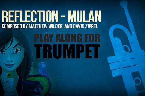 REFLECTION (MULAN) - For solo TRUMPET in Bb