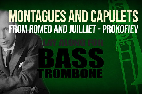 MONTAGUES AND CAPULETS - Romeo and Juiliet - Excerpt for BASS TROMBONE