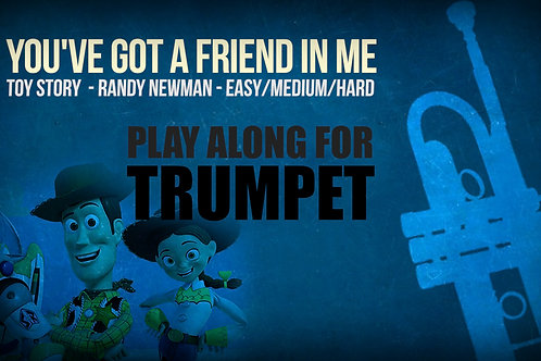 YOU'VE GOT A FRIEND IN ME (TOY STORY) - For solo TRUMPET in Bb