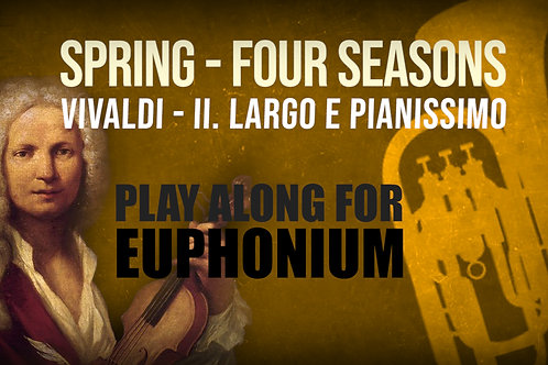 🌼SPRING🌼 THE_FOUR_SEASONS VIVALDI_for EUPHONIUM