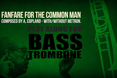 FANFARE FOR THE COMMON MAN - Aaron Copland - For BASS TROMBONE