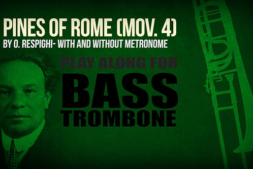 PINES OF ROME - By Ottorino Respighi - Play-Along for BASS TROMBONE