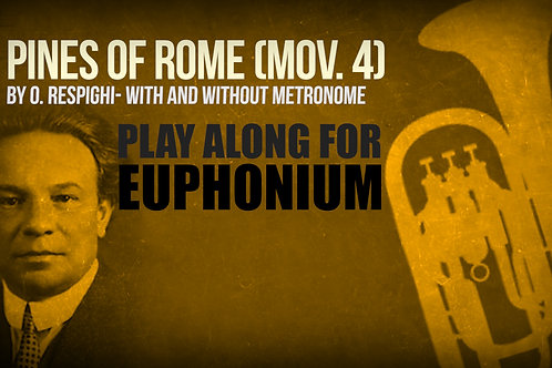 PINES OF ROME - By Ottorino Respighi - Play-Along for EUPHONIUM