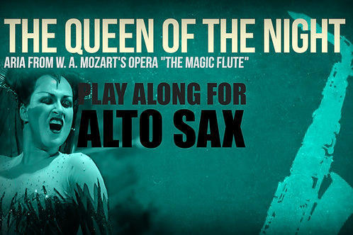 THE QUEEN OF THE NIGHT (Magic Flute) - W. A. MOZART - ALTO SAXOPHONE
