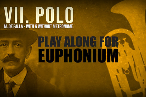 VII. POLO (Seven Spanish Folksongs) by FALLA -  EUPHONIUM