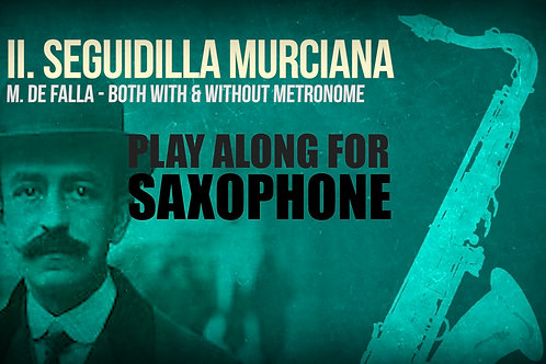 II. SEGUIDILLA MURCIANA (Seven Spanish Folksongs) by M.de FALLA - ALTO SAXOPHONE