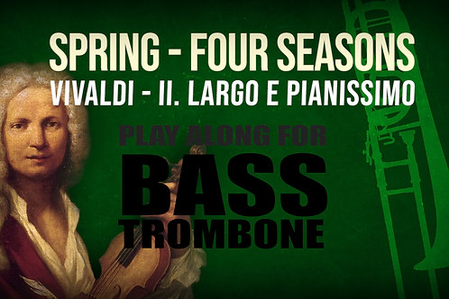 🌼SPRING🌼 THE_FOUR_SEASONS VIVALDI_for BASS TROMBONE
