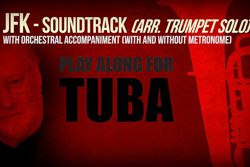 JFK SOUNDTRACK (by JOHN WILLIAMS) - For solo TUBA (arrang. of the trumpet solo)