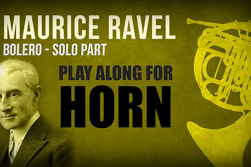 🥁Maurice Ravel, Bolero (solos and Finale) - HORN I