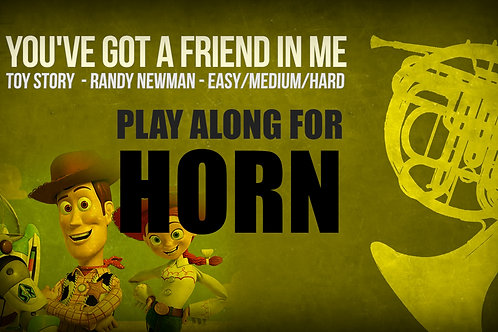 YOU'VE GOT A FRIEND IN ME (TOY STORY) - For solo HORN