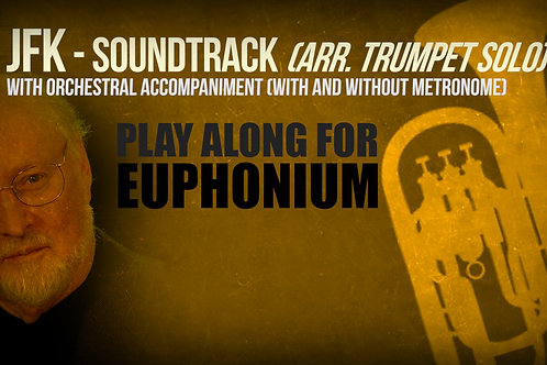 JFK SOUNDTRACK (by JOHN WILLIAMS) - For solo EUPHONIUM (arrang. trumpet solo)